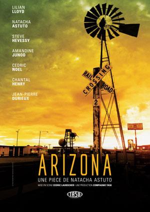 Affiche de l'évènement Texte de Natacha Astuto, mise en scène de Cédric Laubscher – Arizona, par la Cie TA58