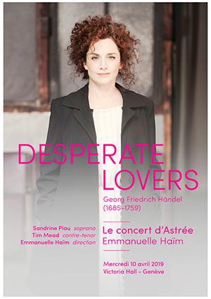 Affiche de l'évènement  Le Concert d'Astrée - Georg Friedrich Händel – Desperate Lovers