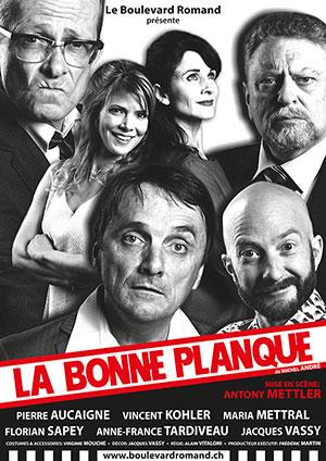 Affiche de l'évènement Le Boulevard Romand – La Bonne Planque