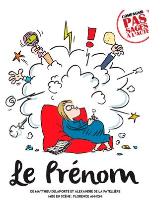 Affiche de l'évènement De Mathieu Delaporte et Alexandre de la Patellière – Le Prénom