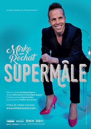 Affiche de l'évènement ACP | Aurélie Candaux Productions présente – Mirko Rochat – Supermâle