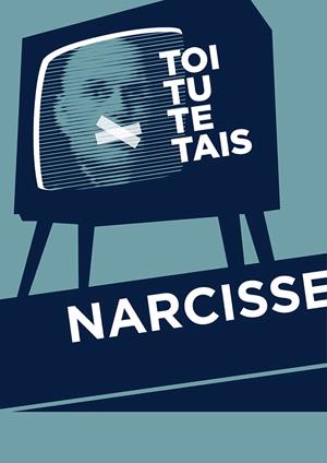 Affiche de l'évènement Toi Tu Te Tais – Narcisse