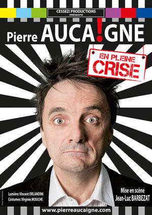 Affiche de l'évènement Humour – Pierre Auca!gne en pleine crise