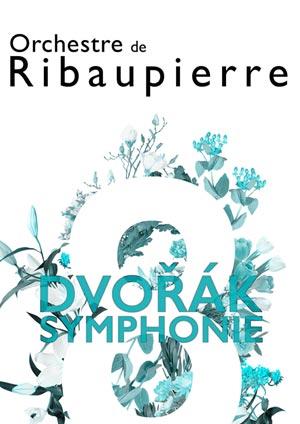 Affiche de l'évènement Orchestre de Ribaupierre – Dvořák, Symphonie N° 8