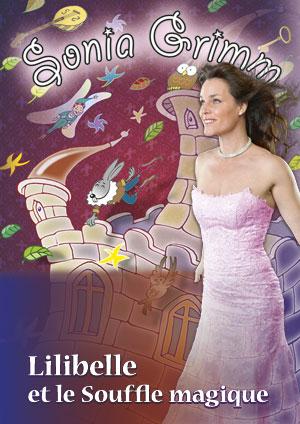Affiche de l'évènement Sonia Grimm – Lilibelle et le souffle magique